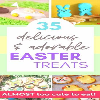 35 of the Cutest and Most Delicious Easter Treats If you're looking for delicious and super-cute tr