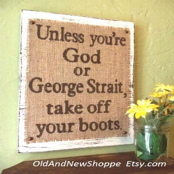 56 All my ex's live in Texas, click for more ... All my ex's live in Texas, George Strait boots