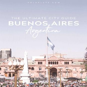 Visit Buenos Aires: The Ultimate Buenos Aires City Guide — Sol Salute